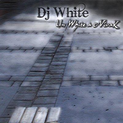 Dj White présente Un White à Nivak