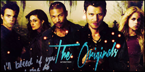 _» WithoutFairy.skyblog.com_♥______________-____________________________Newsletter. ~ Sommaire. __Article #04 ٠ The Originals_____________________________________________________Team Klaus`  ♥