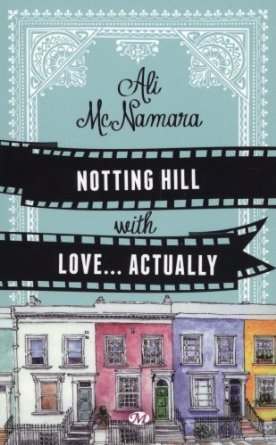 308 From Notting Hill with love... - Ali McNamara