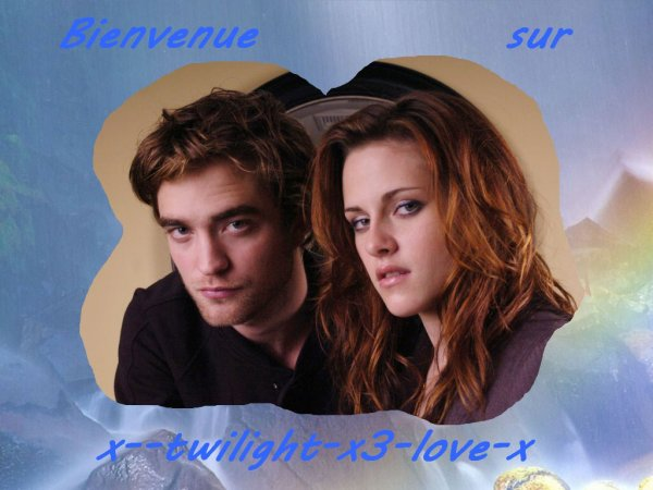 28/12/09 Bienvenue sur  x--twilight-x3-love-x