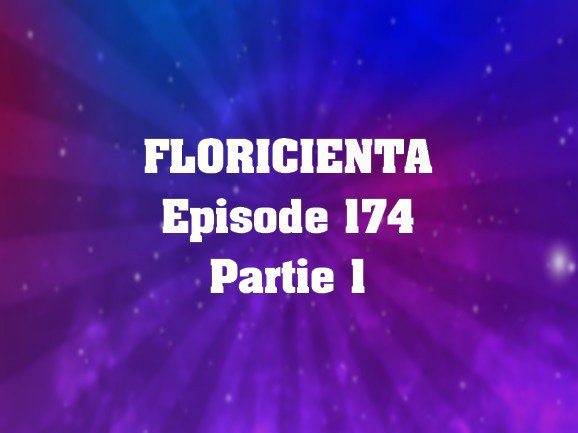 Episode 174 partie 1