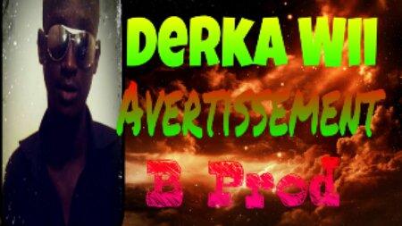 Derka Flow / Derka Wii - Avertissement (2014)