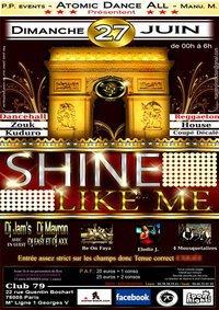dimanche 27 juin 2010 - Shine like me   -