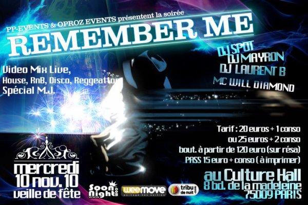 LE 10 NOVEMBRE @u CULTURE HALL (ancien madelaine plazza) SOIREE REMEMBER ME