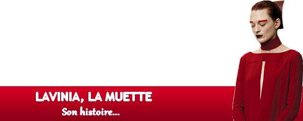 L'HISTOIRE DE LA MUETTE - LAVINIA