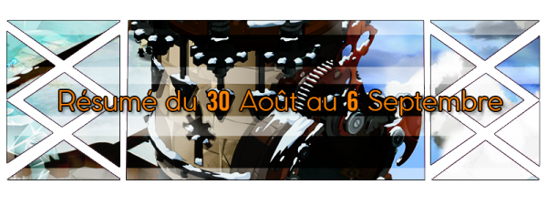 Résumé du 30 Août au 6 Septembre