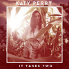 Katy Perry - It Takes Two