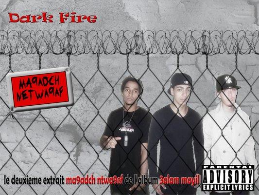 3alam mayil / Dark Fire - Ma9adch Netwa9af ( Le deuxieme extrait de l'album ) (2011)