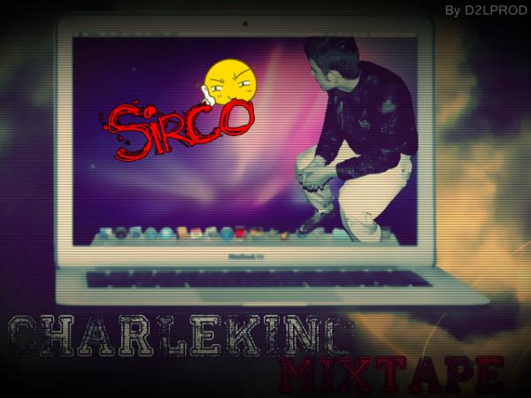 Charleking mixtape vol.01 / Sirco - 6'7 remix (2011)