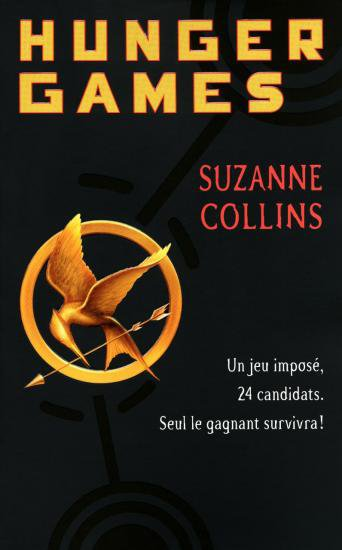 « Hunger Games ; Tome 1. » Suzanne Collins.