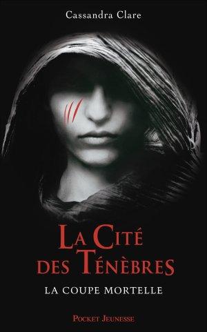 « La cité des ténèbres, tome 1 , la coupe mortelle.  » De Cassandra Clare.