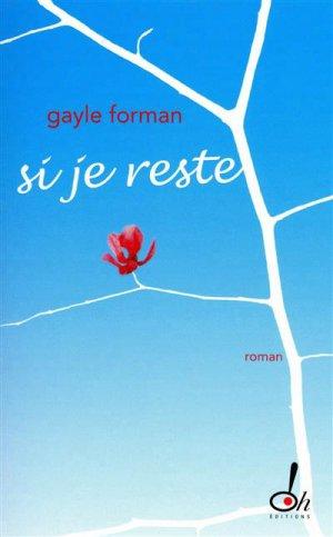 « Si je reste » De Gayle Forman.