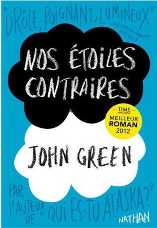« Nos étoiles contraires. » De John Green.