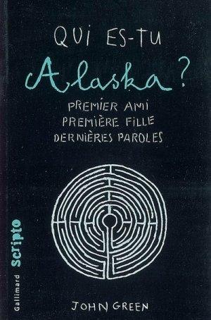 « Qui es-tu Alaska ? » De John Green.