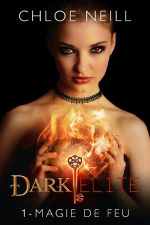 «  Dark Elite. Tome 1 : Magie de Feu.» De Chloé Neill