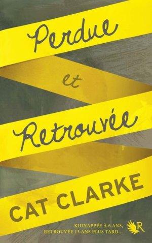 « Perdue et retrouvée. » De Cat Clarke.