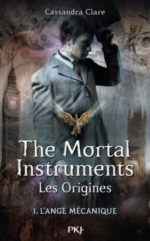 « The Mortal Instruments, Les Origines. Tome 1.  » De Cassandra Clare.