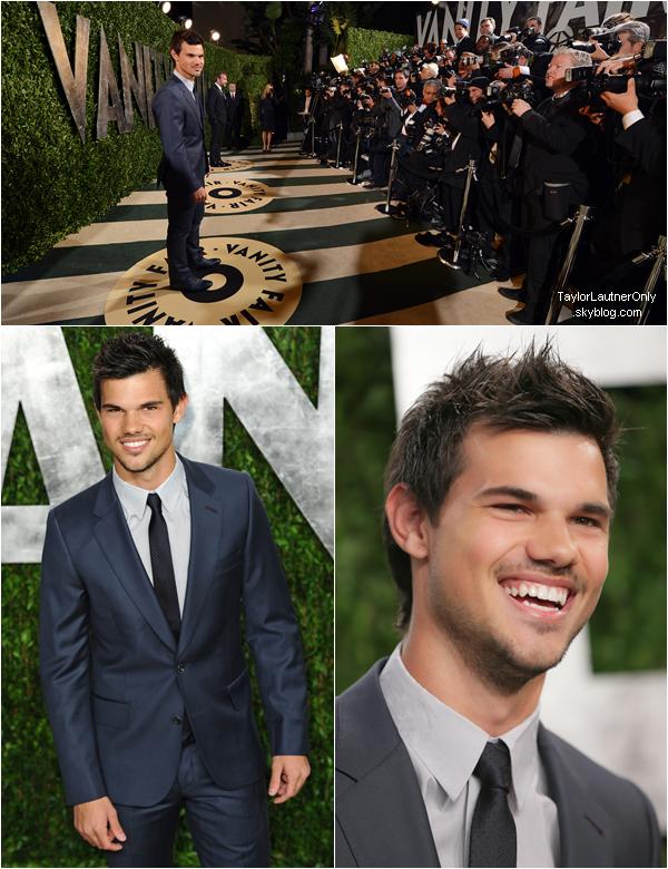 . Taylor était présent a la fête organisée par Vanity Fair pour les Oscars ce 24 février ♥ .
