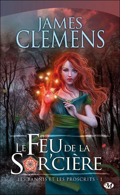 Le Feu de la Sor'cière, de James Clemens.