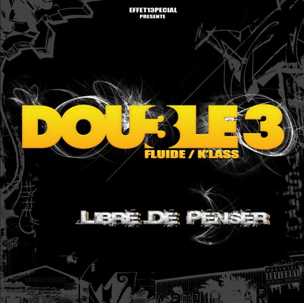 Libre de penser / #18 Double 3 feat PL - La force des choses (Douves) (2013)