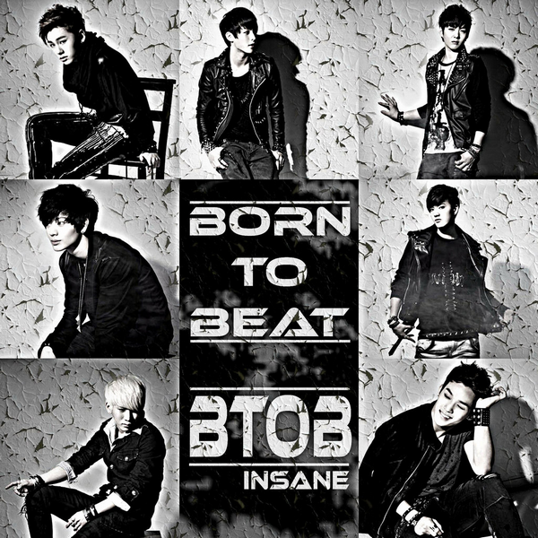 BTOB - Insane ~ You make me go insane, she gives me so much pain, i won't be back again ♪