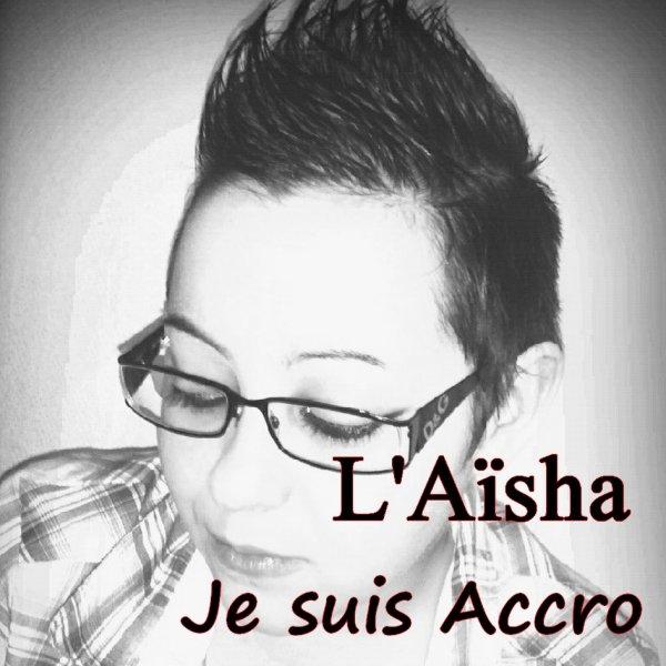 l'Aïsha - Je suis sAccro (2013)