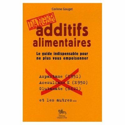 Corinne Gouget auteur de additifs alimentaires DANGER