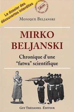 """""""MIRKO BELJANSKI, CHRONIQUE D'UNE """"""""FATWA"""""""" SCIENTIFIQUE"""""""