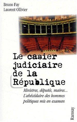 Le casier judiciaire de la République :