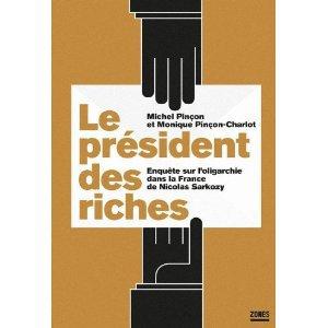 Le président des riches - Enquête sur l'oligarchie dans la France de Nicolas Sarkozy