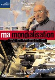 """""""Ma mondialisation""""  documentaire de Gilles Perret :"""