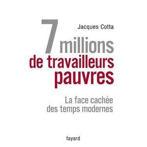 Jacques Cotta : Qui veut la peau des services publics et 7 millions de travailleurs pauvres,  La face cachée des temps modernes