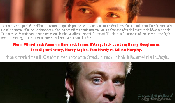 La production Warner Bross récapitule les acteurs du film Dunkerque ! Alors comme vous pouvez le voir Fionn est cité en premier puisque c'est lui qui a le rôle principale de ce film.