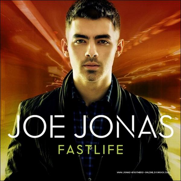 → ___________Voici la pochette officielle du 1er album solo de Joe : 'Fastlife'___Vous aimez?Il sort maintenant le 11 octobre aux USA et le 10 en France!   .