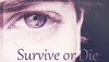 Fiction 204 ➳Survive or Die