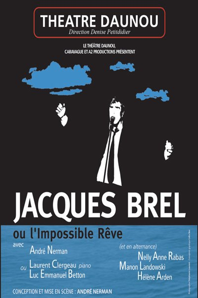Jacques Brel ou l'impossible rêve