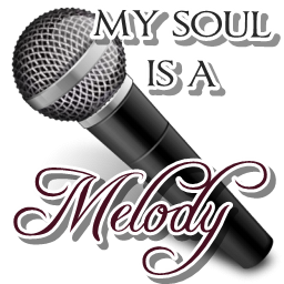 My soul is a melody.