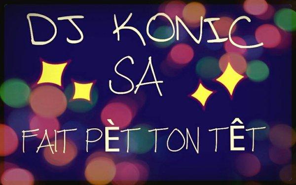 Konic Le Retour Vol.2 / Deejay Konic feat New Génération - Si ou veu alon danser (2013)
