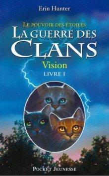 La guerre des Clans / Le pouvoir des Étoiles T1 - Vision