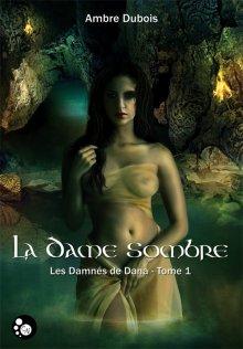 Les damnés de Dana T1 - La Dame Sombre