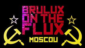 BRULUX ON THE FLUX MOSCOU