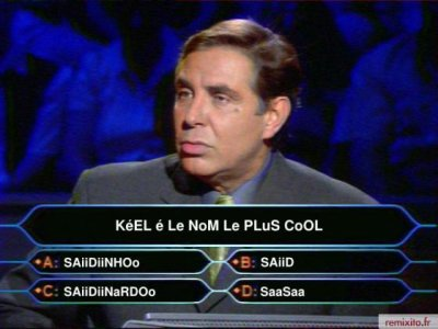 LE SAL SURNOM C LE KEL !!!