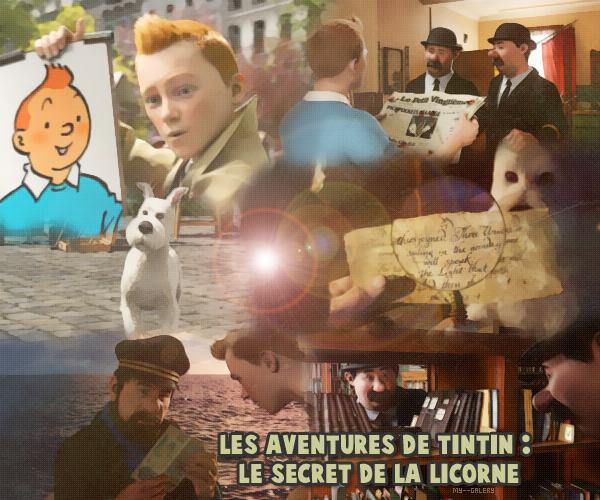 Les aventures de TINTIN - Le secret de la Licorne  #. MY--GALERY.  Création : Woman-on-the-moon