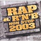 Rap & R'N'B Non Stop 2003
