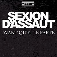 """""""Avant Qu'elle Parte"""" Le Nouveau Single de Sexion D'Assaut déjà sur Starzik !"""
