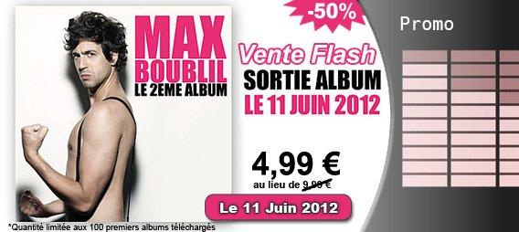 """Vente FLASH : """"Le 2ème Album"""", Nouvel Album de Max Boublil à 4.99¤ pendant 24h !!!"""