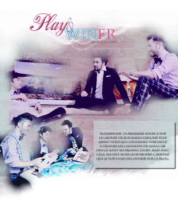 .::. Play&WinFR ~ Ta source N°1 sur le fabuleux groupe Play&Win venu de Roumanie ! .::.
