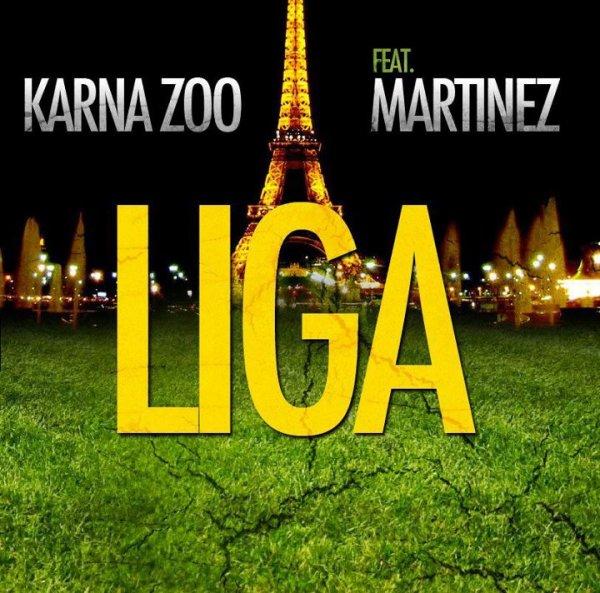 LIGA / Karna Zoo - Liga Feat. Martinez (Extrait du projet LIGA) (2012)