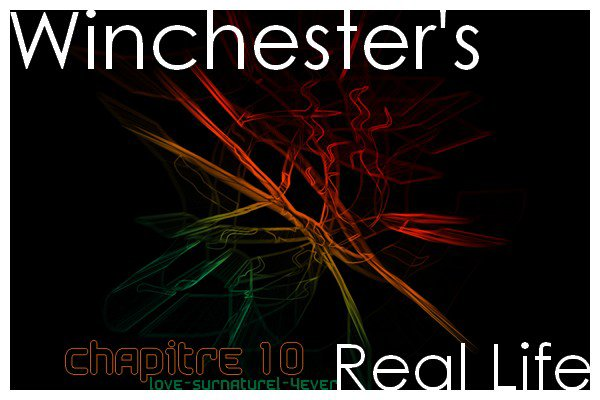 Chapitre 10 - Winchester's Real Life