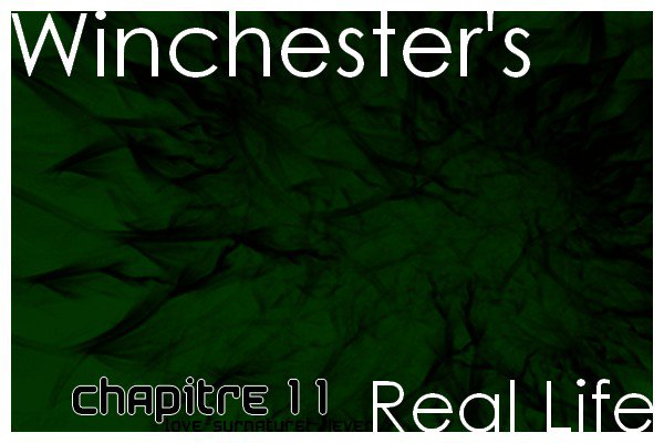 Chapitre 11 - Winchester's Real Life
